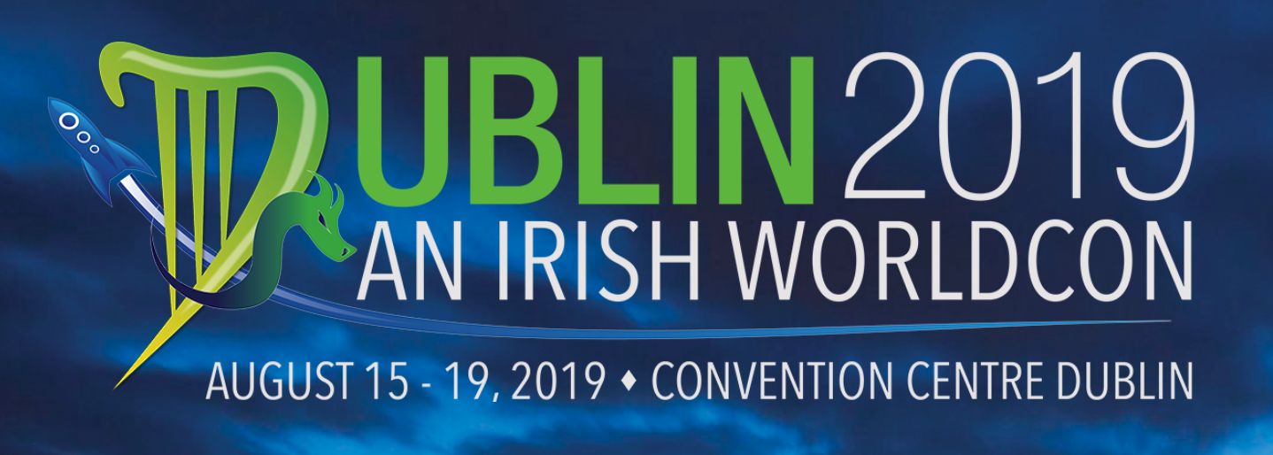 Worldcon 2019, in my home town of Dublin.
